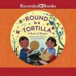Round is a Tortilla A Book of Shapes, Roseanne Thong