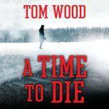 A Time to Die, Tom Wood
