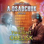 The Twilight Obelisk, Alexey Osadchuk