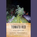 Tomato Red, Daniel Woodrell