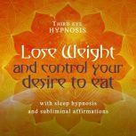 Lose weight and control your desire to eat, Third eye hypnosis