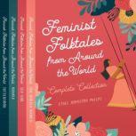 Feminist Folktales from Around the World, Volumes 1-4, Ethel Johnston Phelps