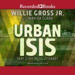 Urban Isis 2 The Revolutionary, Willie Gross