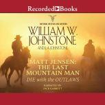 Die with the Outlaws, William W. Johnstone