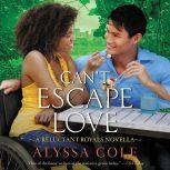 Can't Escape Love A Reluctant Royals Novella, Alyssa Cole