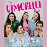 Believe in You Big Sister Stories and Advice on Living Your Best Life, Christina Cimorelli