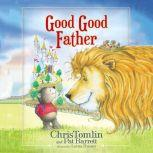 Good Good Father, Chris Tomlin