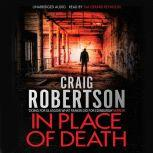 In Place of Death, Craig Robertson