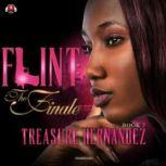 Flint, Book 7 The Finale, Treasure Hernandez