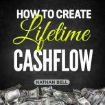 How to Create Lifetime Cashflow, Nathan Bell