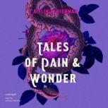 Tales of Pain and Wonder, Caitlin R. Kiernan