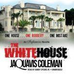 The White House, JaQuavis Coleman