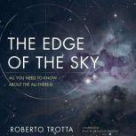 The Edge of the Sky All You Need to Know about the All-There-Is, Roberto Trotta