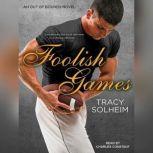 Foolish Games, Tracy Solheim