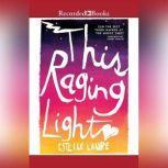 This Raging Light, Estelle Laure