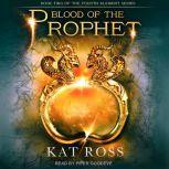 Blood of the Prophet, Kat Ross