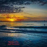 """Cartel El Corazon Negro, John Henry 'Doc"""" Holliday"""