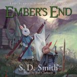Ember's End: The Green Ember Book IV, S. D. Smith