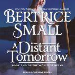 A Distant Tomorrow, Bertrice Small