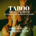 Taboo: The Brat & Friend Threesome Made in Heaven, Jim Masters