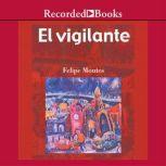 vigilante, El, Felipe Montes