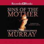 Sins of the Mother, Victoria Christopher Murray