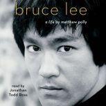 Bruce Lee A Life, Matthew Polly