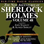 THE NEW ADVENTURES OF SHERLOCK HOLMES, VOLUME 48; EPISODE 1: THE CASE OF IDENTITY??EPISODE 2: THE CASE OF THE COMPLICATED POISONING AT EEL PIE ISLAND, Dennis Green