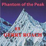 Phantom of the Peak, Gerry Roach