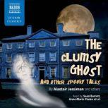 The Clumsy Ghost and Other Spooky Tales, Alastair Jessiman; Anna Britten; David Blake; Roy McMillan; Edward Ferrie, Margaret Ferrie; David Angus