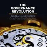 The Governance Revolution: What Every Board Member Needs to Know, NOW!, Deborah Hicks Midanek