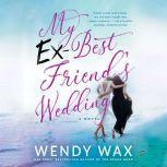 My Ex-Best Friend's Wedding, Wendy Wax