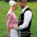 A Sister's Wish The Charmed Amish Life, Book Three, Shelley Shepard Gray