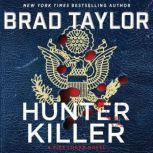 Hunter Killer A Pike Logan Novel, Brad Taylor