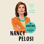 Queens of the Resistance: Nancy Pelosi, Brenda Jones