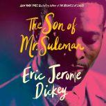 The Son of Mr. Suleman A Novel, Eric Jerome Dickey