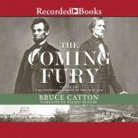 The Coming Fury The Centennial History of the Civil War, Bruce Catton