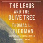 The Lexus and the Olive Tree Understanding Globalization, Thomas L. Friedman
