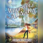 Werewolf in Alaska, Vicki Lewis Thompson
