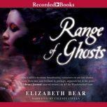 Range of Ghosts, Elizabeth Bear