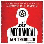 The Mechanical, Ian Tregillis