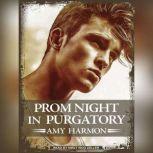 Prom Night in Purgatory, Amy Harmon