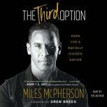 The Third Option Hope for a Racially Divided Nation, Miles McPherson