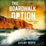 The Boardwalk Option, Avery Duff
