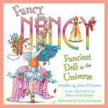 Fancy Nancy: Fanciest Doll in the Universe, Jane O'Connor