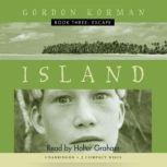 Island Book Three: Escape, Gordon Korman