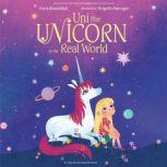 Uni the Unicorn in the Real World, Paris Rosenthal