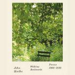 Walking Backwards Poems 1966-2016, John Koethe