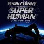 Superhuman, Evan Currie