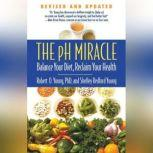 The pH Miracle Balance Your Diet, Reclaim Your Health, Robert O. Young